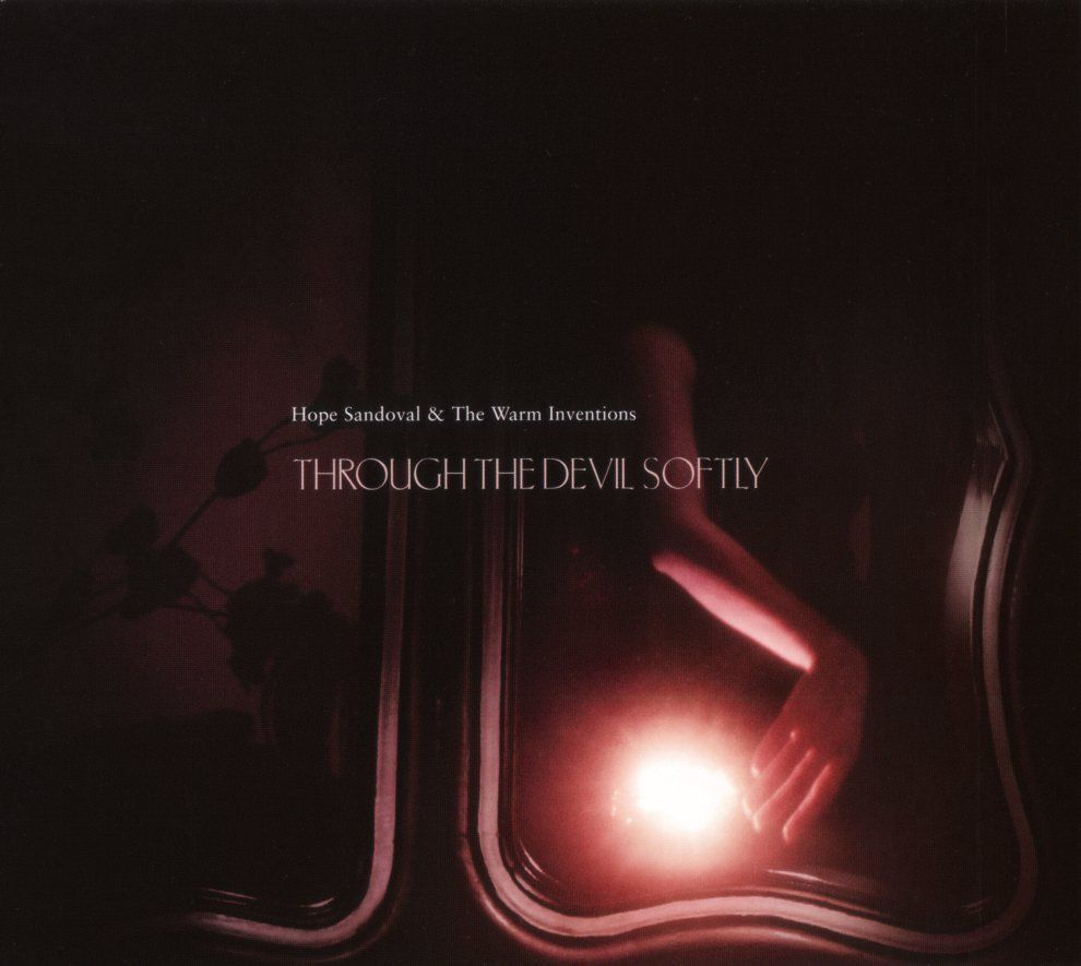 Hope Sandoval and The Warm Inventions - Through The Devil Softly album cover