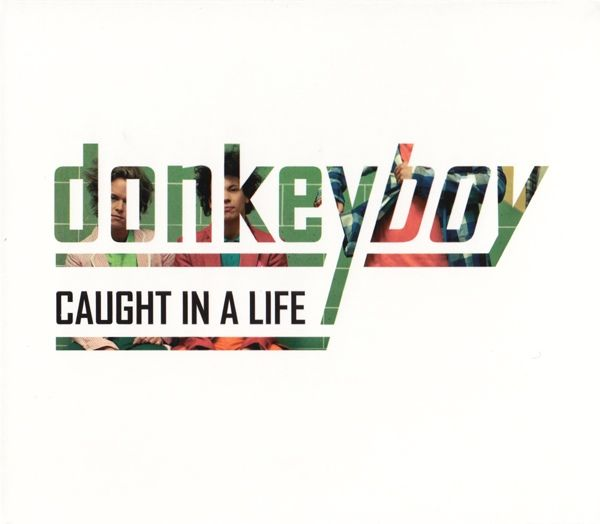 Donkeyboy - Caugh In A Life album cover