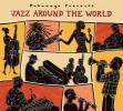 Putumayo Presents Jazz Around The World by  Various Artists