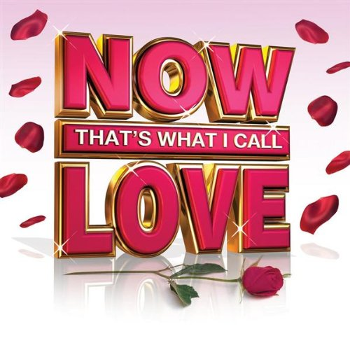 Various Artists - Now That's What Call I Love album cover