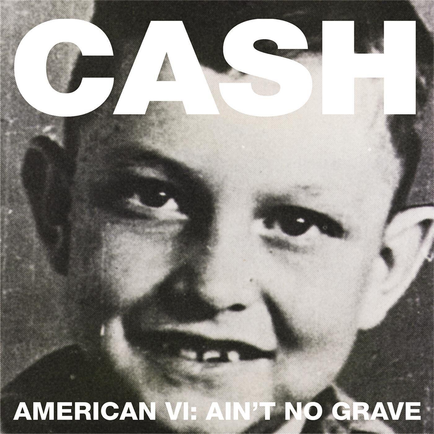 Johnny Cash - American VI: Ain't No Grave album cover