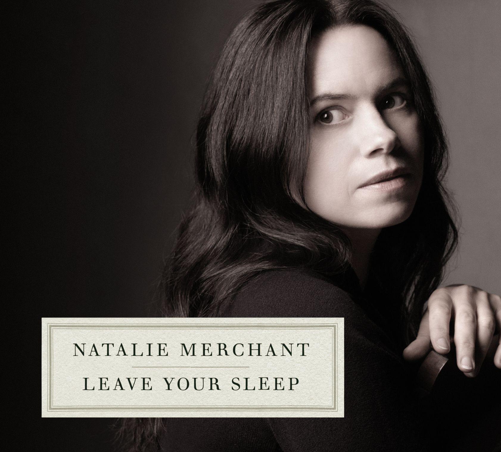Natalie Merchant - Leave Your Sleep album cover