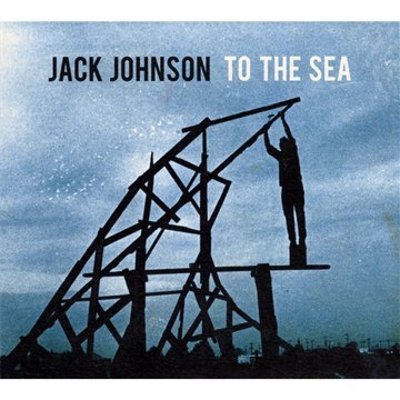 Jack Johnson - To The Sea album cover
