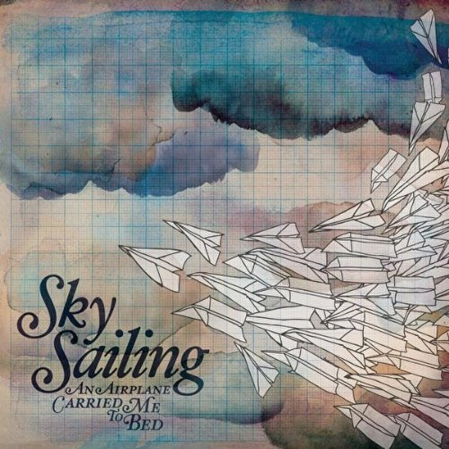 Sky Sailing - An Airplane Carried Me To Bed album cover