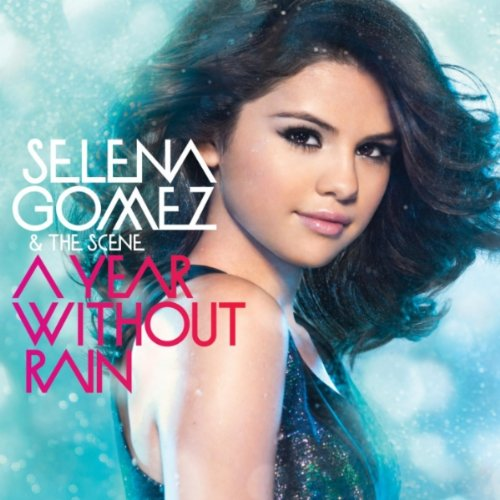 Selena Gomez & The Scene - A Year Without Rain album cover