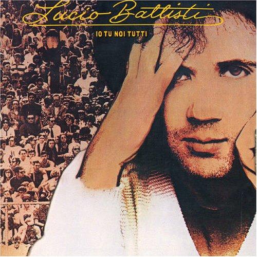 Lucio Battisti - Io Tu Noi Tutti album cover