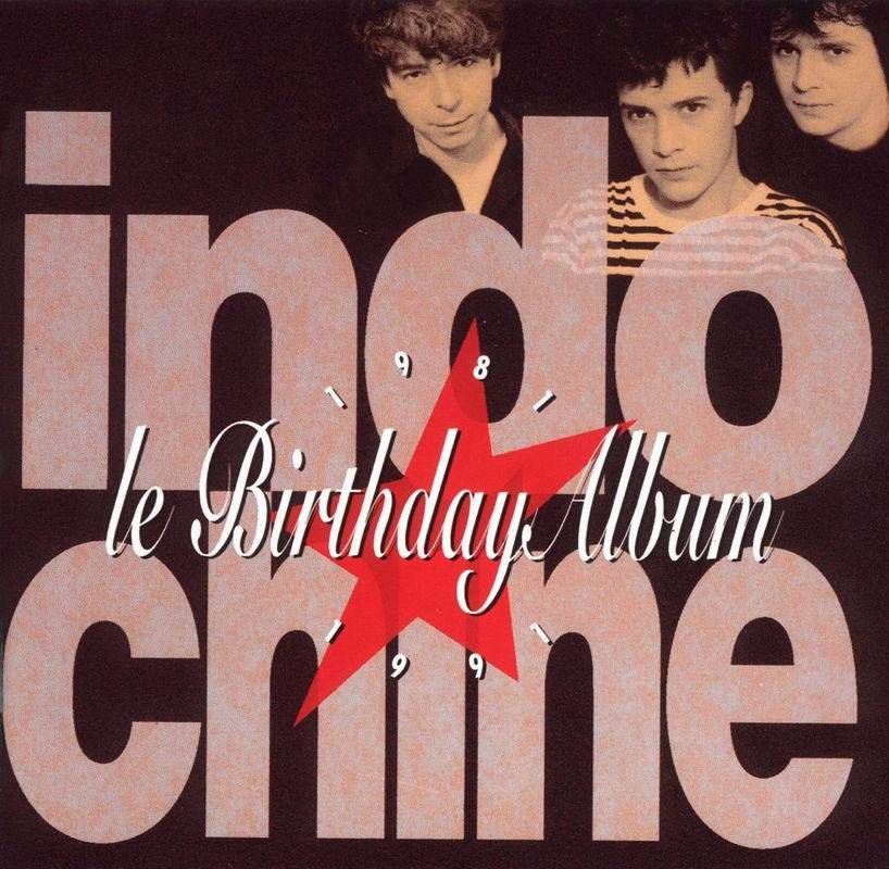 Indochine - Le Birthday Album 1981 - 1991 album cover