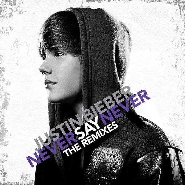 Justin Bieber - Never Say Never: The Remixes (ep) album cover