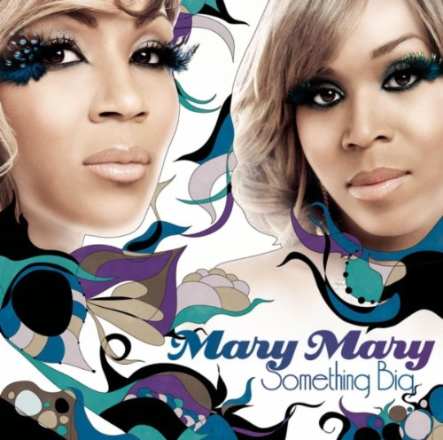 Mary Mary - Something Big album cover
