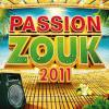 Passion Zouk 2011 by  Various Artists