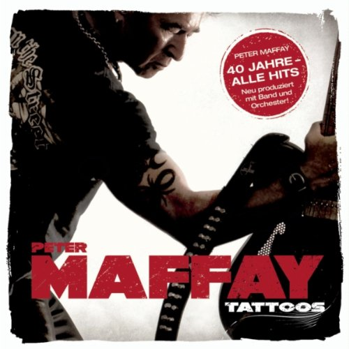 Peter Maffay - Tattoos - 40 Jahre - Alle Hits album cover