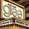 Glee: The Music, Volume 6 by  Glee Cast  featuring  Soundtrack  and  Original Cast Recording