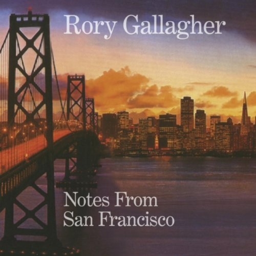 Rory Gallagher - Notes From San Francisco album cover