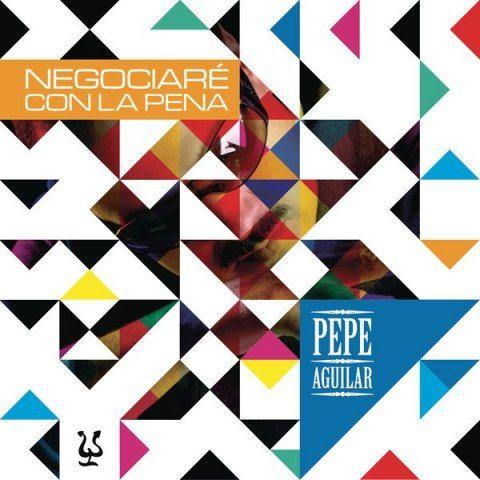 Pepe Aguilar - Negociaré Con La Pena album cover