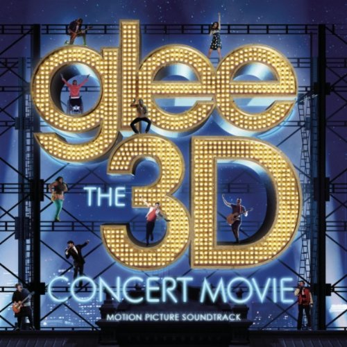 Glee Cast - Glee: The 3D Concert Movie album cover