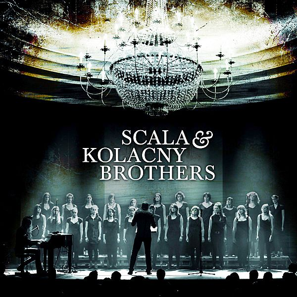Scala & Kolacny Brothers - Scala & Kolacny Brothers album cover