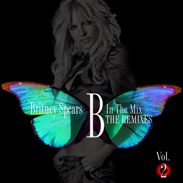 Britney Spears - B In The Mix: The Remixes: Volume 2 album cover