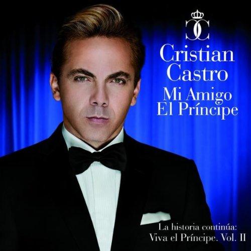 Cristian Castro - Mi Amigo El Principe: La Historia Continua: Viva El Principe. Volume Ii album cover