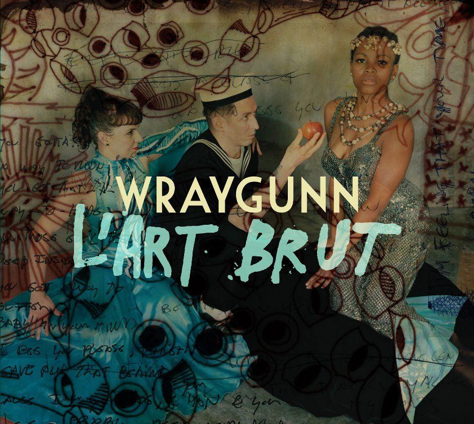 Wraygunn - L'art Brut album cover