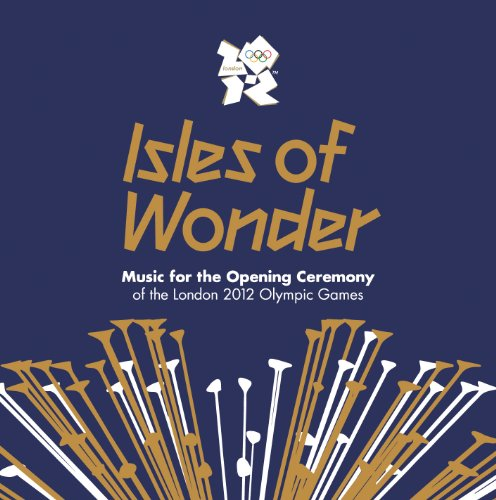 Various Artists - Isles Of Wonder: Music For The Opening Ceremony Of The London 2012 Olympic Games album cover