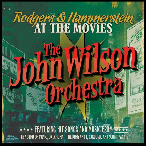 John Wilson Orchestra - Rodgers & Hammerstein At The Movies album cover