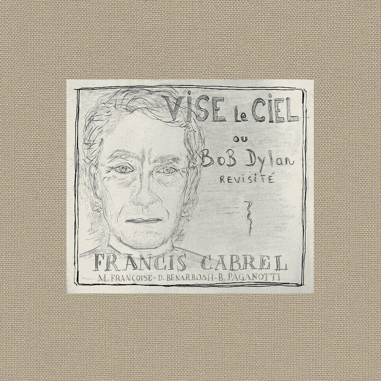 Francis Cabrel - Vise Le Ciel Ou Bob Dylan Revisité album cover