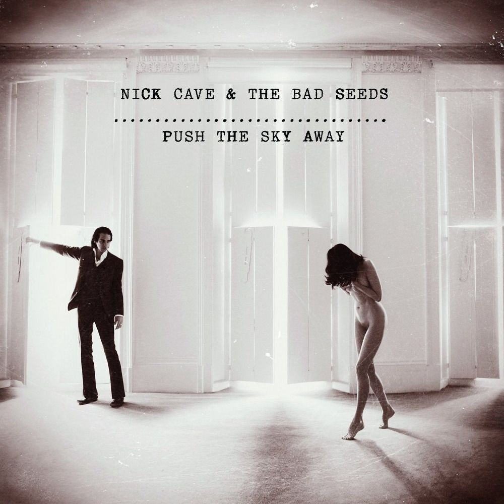 Nick Cave - Push The Sky Away album cover