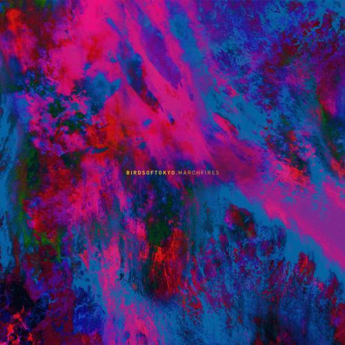 Birds Of Tokyo - March Fires album cover