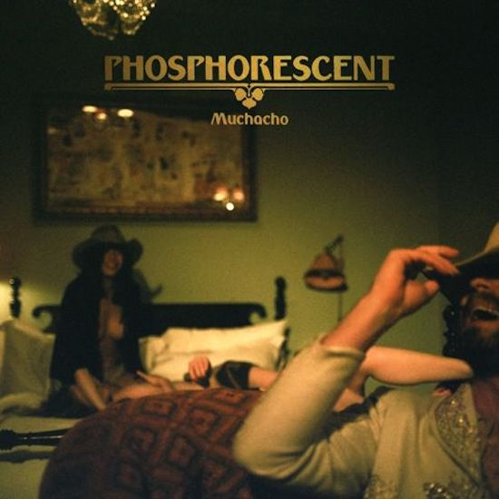 Phosphorescent - Muchacho album cover