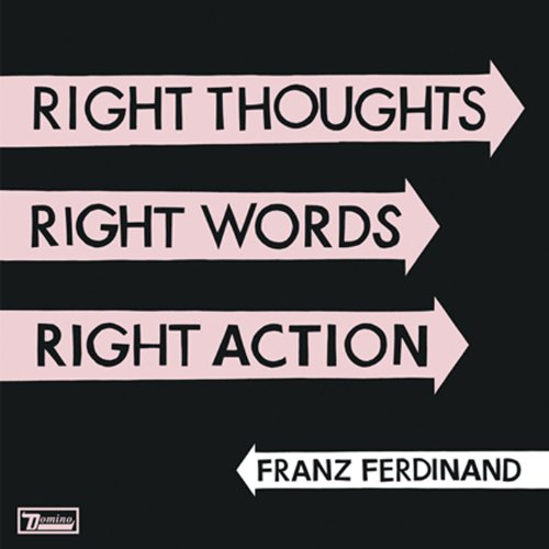 Franz Ferdinand - Right Thoughts, Right Words, Right Action album cover
