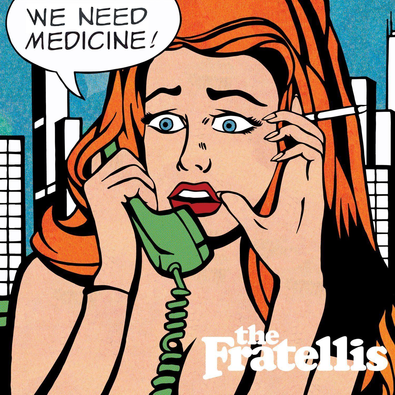 Fratellis - We Need Medicine album cover