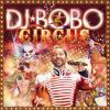 Circus by  DJ Bobo