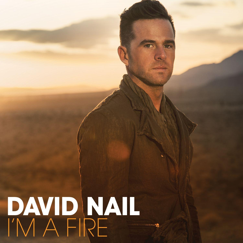 David Nail - I'm A Fire album cover