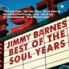 Best Of The Soul Years by  Jimmy Barnes