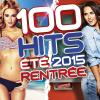 100 Hits été / Rentrée 2015 by  Various Artists