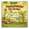 Die 30 Besten Herbstlieder Für Kinder by  Simone Sommerland  featuring  Karsten Glück  and  Die Kita Frösche