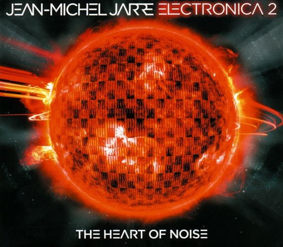 Jean-michel Jarre - Electronica 2 - The Heart Of Noise album cover